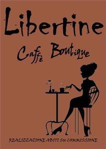 LIBERTINE CAFFE' BOUTIQUE