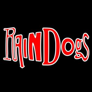 RAINDOGS HOUSE