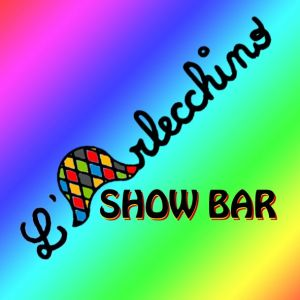 L'ARLECCHINO SHOW BAR