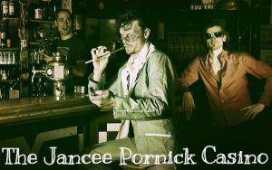 JANCEE PORNICK CASINO