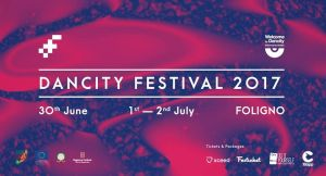 DANCITY FESTIVAL une 30th / July 1st, 2nd Foligno