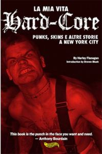 La Mia Vita Hard-Core Punks, Skins e altre storie a New York City
