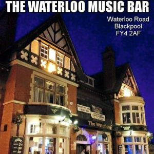 The Waterloo Music Bar Blackpool