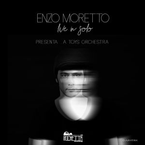 ENZO MORETTO A TOYS ORCHESTRA